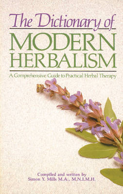 Dictionary Of Modern Herbalism (Cover Image)