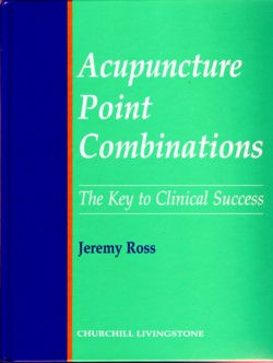 Acupuncture Point Combinations: The Key to Clinica (View larger image)
