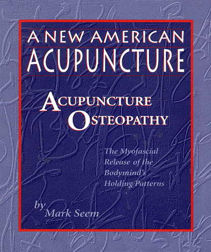 A New American Acupuncture - Acupuncture Osteopath (View larger image)