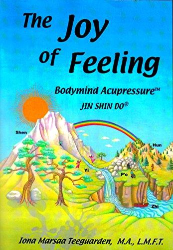 The Joy of Feeling: Bodymind Acupressure - Jin Shi (The Joy of Feeling: Bodymind Acupressure - Jin Shin Do)