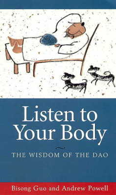 Listen to Your Body: The Wisdom of the Dao (View larger image)