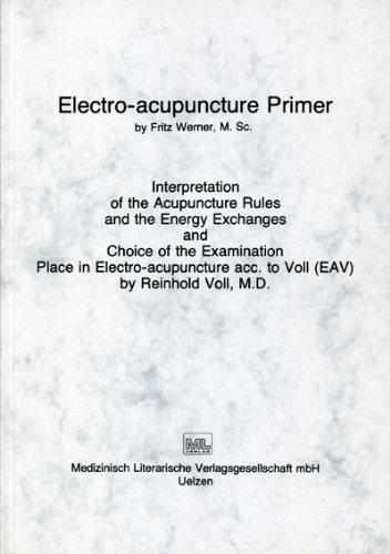 Electro-Acupuncture Primer (Electro-Acupuncture Primer)