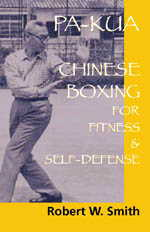 Pa Kua: Chinese Boxing for Fitness & Self-Defense (View larger image)