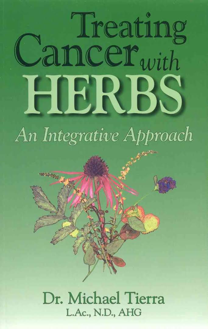 Treating Cancer With Herbs: An Integrative Approac (Treating Cancer With Herbs: An Integrative Approach)