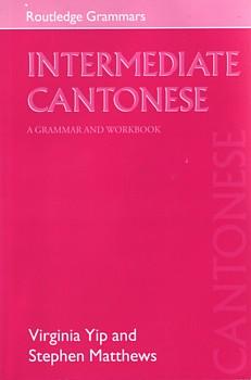 Intermediate Cantonese: A Grammar & Workbook (View larger image)
