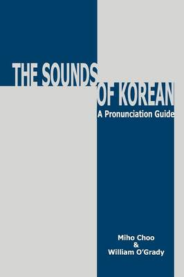 The Sounds Of Korean: A Pronunciation Guide (with  (Cover Image)