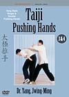 Taiji Pushing Hands: Yang Style Solo & Partner Pus (View larger image)
