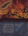Chinese Medical Qigong Therapy, Volume 1: Energetic Anatomy & Physiology