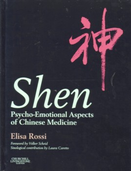 Shen: Psycho-Emotional Aspects of Chinese Medicine (View larger image)