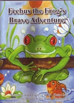 Feebus the Frog''s Brave Adventure (View larger image)