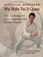 Classical Northern Wu Style Tai Ji Quan: (View larger image)