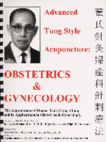 Advanced Tung Style Acupuncture: Obstetrics & Gyne (View larger image)