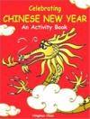 Celebrating Chinese New Year: An Activity Book (Image linked with this item)