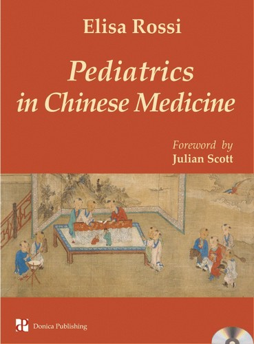 Pediatrics in Chinese Medicine (with DVD) (Pediatrics in Chinese Medicine)