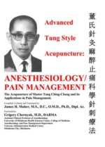 Advanced Tung Style Acupuncture: Anesthesiology/ P (Advanced Tung Style Acupuncture: Anesthesiology/ Pain Management)