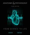 Anatomy & Physiology: From Science to Life (includes WileyPLUS)