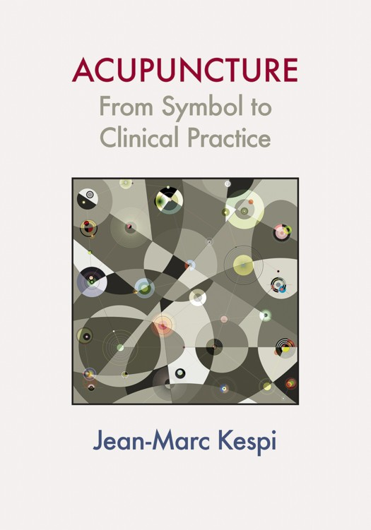 Acupuncture: From Symbol to Clinical Practice (Acupuncture: From Symbol to Clinical Practice)