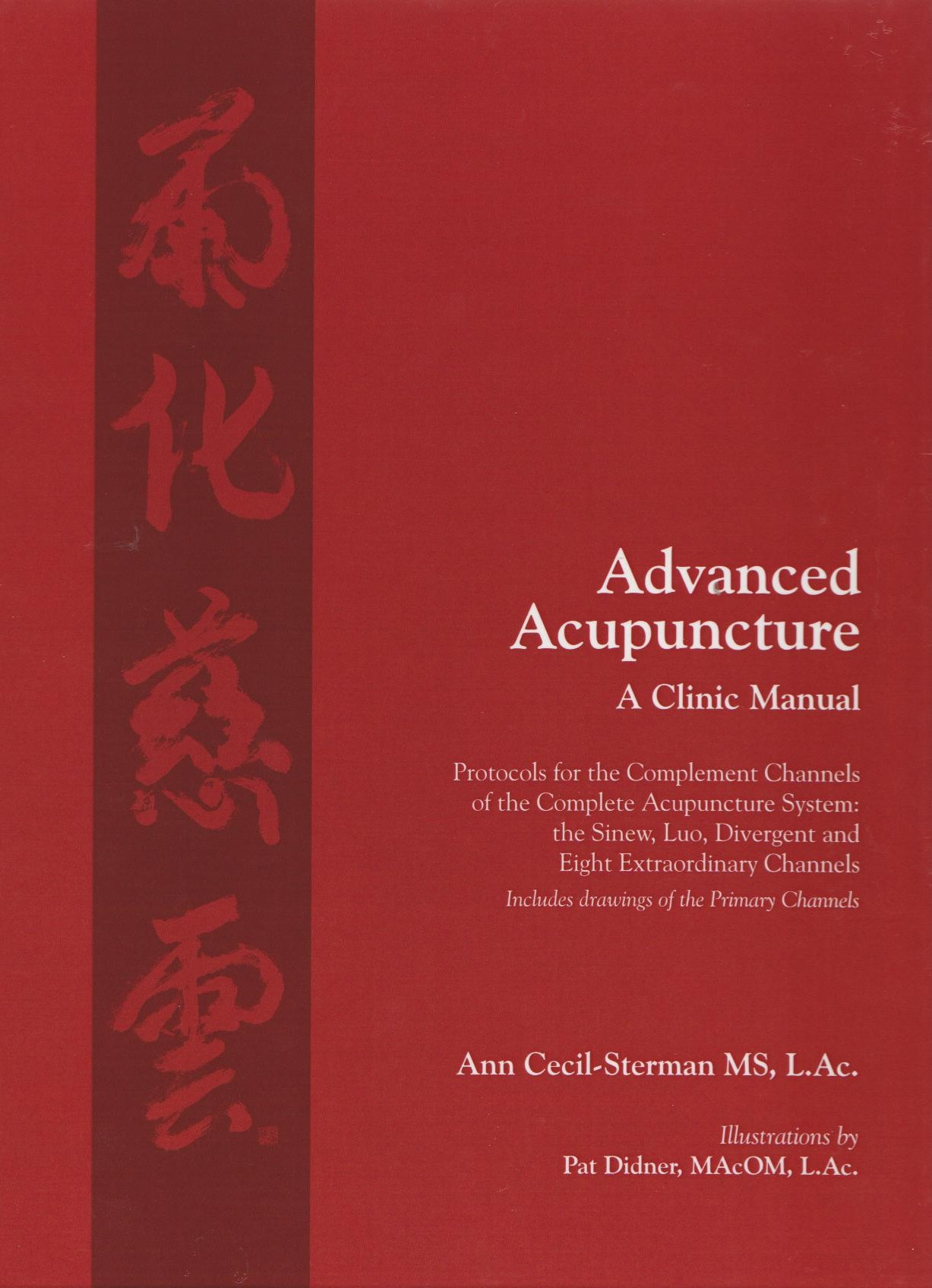 Advanced Acupuncture: A Clinic Manual