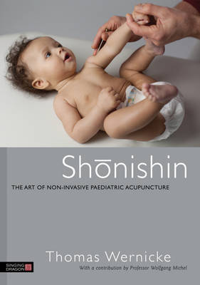 Shonishin: The Art of Non-Invasive Paediatric Acup (Cover Image)