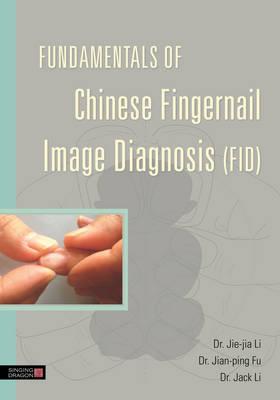 Fundamentals of Chinese Fingernail Image Diagnosis (Cover Image)