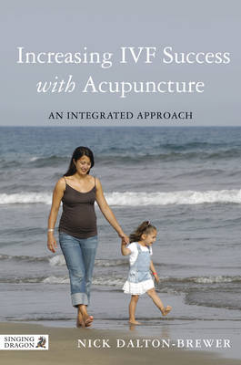 Increasing IVF Success with Acupuncture: An Integr (Cover Image)
