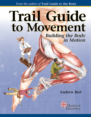 Trail Guide to Movement (Trail Guide to the Body (5th edition) (with DVD))