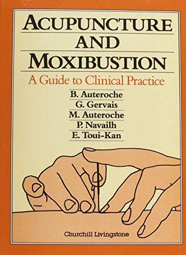 Acupuncture & Moxibustion: A Guide to Clinical Pra (Acupuncture & Moxibustion: A Guide to Clinical Practice)