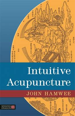 Intuitive Acupuncture (Cover Image)