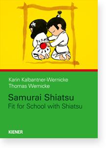 Samurai Shiatsu: Fit for School with Shiatsu (Samurai Shiatsu:)