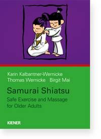 Samurai Shiatsu: Safe Exercise and Massage for Old (Samurai Shiatsu for Older Adults)