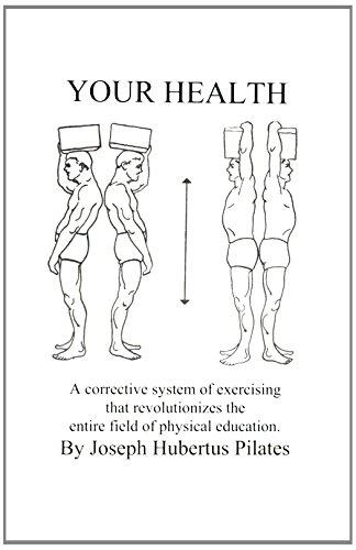 Your Health: A Corrective System of Exercising tha (Your Health: A Corrective System of Exercising that Revolutionizes the Entire Field of Physical Educ)