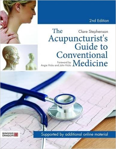 The Acupuncturist''s Guide to Conventional Medicine (The Acupuncturist''s Guide to Conventional Medicine)