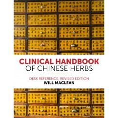 Clinical Handbook of Chinese Herbs: Desk Reference (Clinical Handbook of Chinese Herbs: Desk Reference)