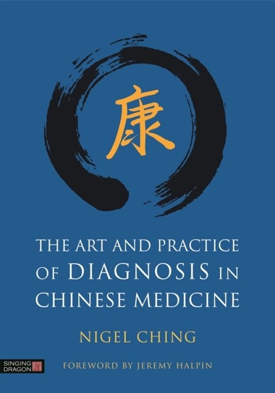 The Art and Practice of Diagnosis in Chinese Medic (The Art and Practice of Diagnosis in Chinese Medicine)