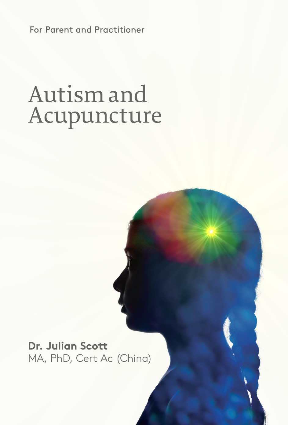 Autism and Acupuncture: (Autism and Acupuncture:)