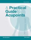 A Practical Guide to Acupoints (Revised) (A Practical Guide to Acupoints (Revised))