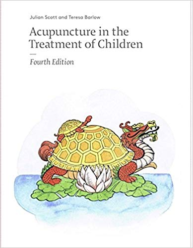 Acupuncture in the Treatment of Children (4th edit (Acupuncture in the Treatment of Children (4th edition))