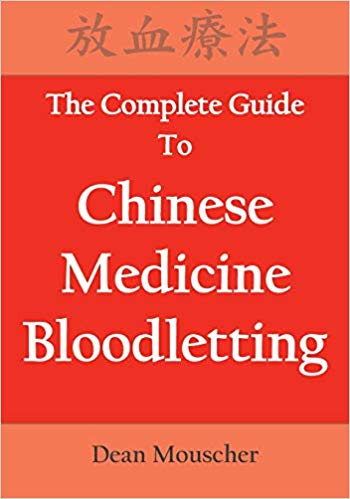 The Complete Guide To Chinese Medicine Bloodlettin (The Complete Guide To Chinese Medicine Bloodletting)