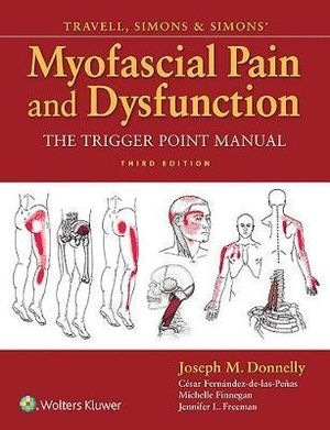 Travell & Simons'' Myofascial Pain & Dysfunction: T (Travell & Simons'' Myofascial Pain & Dysfunction: The Trigger Point Manual (3rd Ed.))