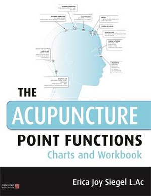 Acupuncture Point Functions Charts and Workbook (Acupuncture Point FUNCTIONS Charts and Workbook)