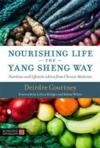 Nourishing Life the Yang Sheng Way: (Nourishing Life the Yang Sheng Way:)