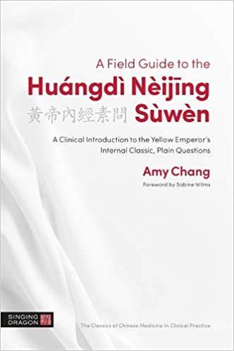A Field Guide to the Huangdi Neijing Suwen: (A Field Guide to the Huangdi Neijing Suwen:)