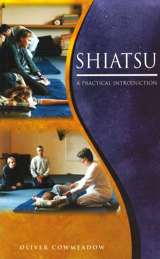 Shiatsu: A Practical Introduction (Shiatsu: A Practical Introduction)