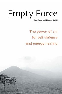 Empty Force: The Power of Chi for Self-Defense & E (View larger image)