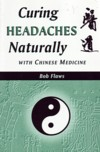 Curing Naturally with Chinese Medicine: Curing Hea (View larger image)