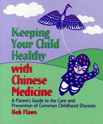 Keeping Your Child Healthy with Chinese Medicine:  (View larger image)