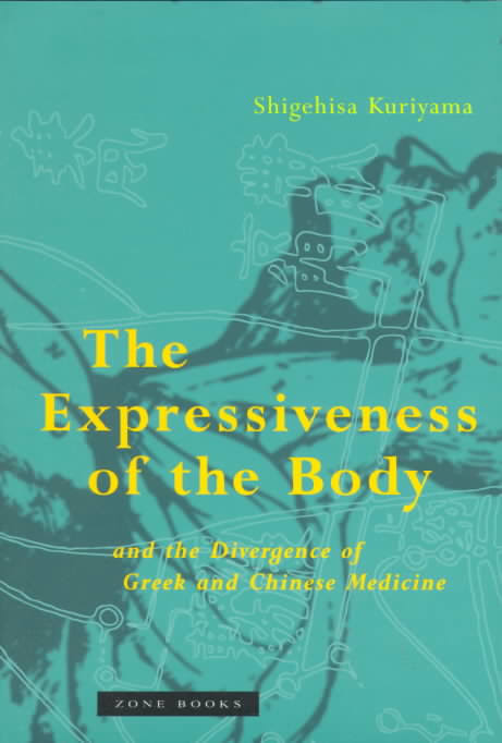 Expressiveness of the Body & the Divergence of Gre (Expressiveness of the Body & the Divergence of Greek & Chinese Medicine)