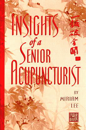 Insights of a Senior Acupuncturist: One Combinatio (View larger image)